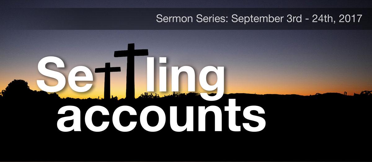 Settling Accounts Sermon Series