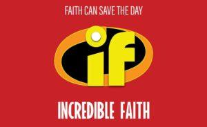 Incredible Faith