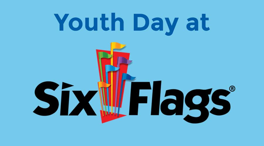 Youth Six Flags Day