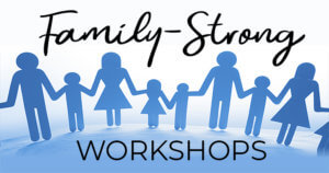 Family Strong Workshops