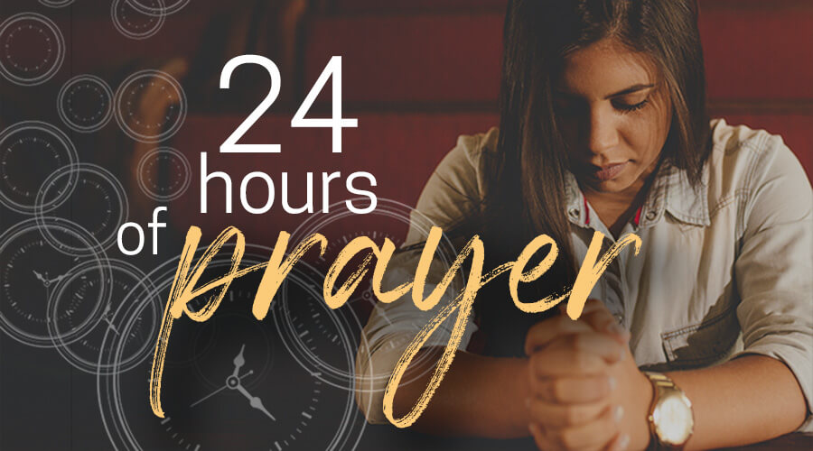2020 Prayer Vigil: 24 Hours of Prayer